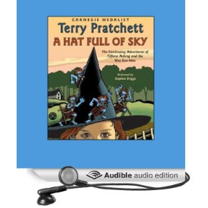 A Hat Full of Sky by Terry Pratchett, narrated by Stephen Briggs. From Audible.